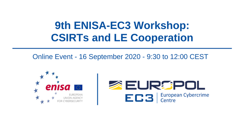 9th ENISA-EC3 Workshop: CSIRTs and LE Cooperation
