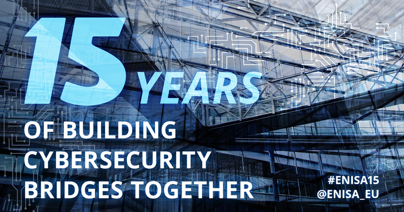 Building cybersecurity bridges together: 15 years of ENISA
