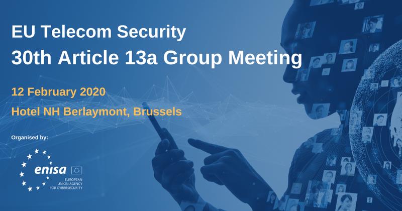 EU TELECOM SECURITY - 30TH ARTICLE 13A GROUP MEETING
