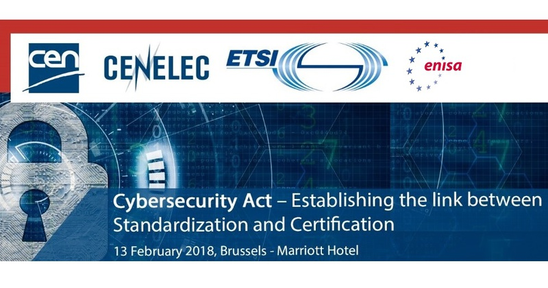 Conference: EU Cybersecurity Act - Establishing the link between Standardization and Certification