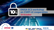 CSIRT - Law Enforcement Cooperation Workshop - 10 Years of Joint Efforts against Cybercrime
