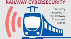 European Rail: Report unveils challenges and stresses the need for investment in cybersecurity