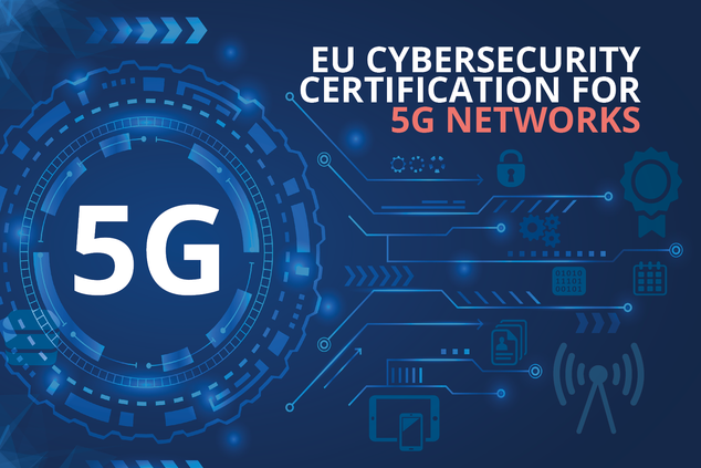 Securing EU's Vision on 5G: Cybersecurity Certification