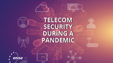 ENISA Report Highlights Resilience of Telecom Sector in Facing the Pandemic